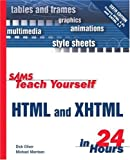 Sams Teach Yourself HTML & XHTML in 24 Hours (6th Edition) (Sams Teach Yourself in 24 Hours)