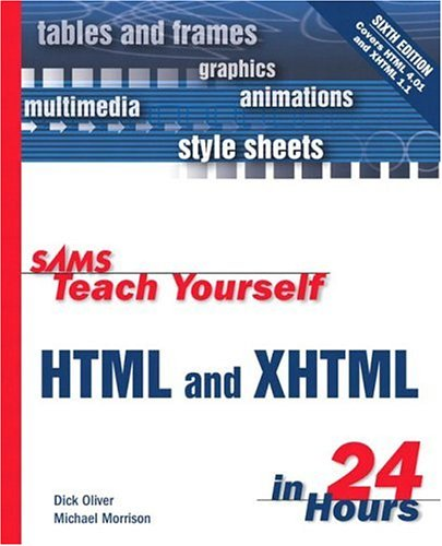 Sams Teach Yourself HTML & XHTML in 24 Hours (6th Edition) (Sams Teach Yourself...in 24 Hours)