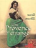 echange, troc René Gast, Olivier Bouzy - Une Provence si étrange