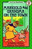 Marigold and Grandma on the Town: Level 2 (I Can Read Books (Harper Paperback)) (0064442292) by Calmenson, Stephanie