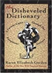 The Disheveled Dictionary: A Curious...