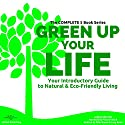 Green up Your Life: Your Introductory Guide to Natural and Eco-Friendly Living Audiobook by Pilar Bueno, Lucy Bond Narrated by Francie Wyck