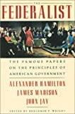 The Federalist: The Famous Papers on the Principles of American Government (1586635727) by Hamilton, Alexander