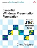 Essential Windows Presentation Foundation (WPF) (0321374479) by Anderson, Chris