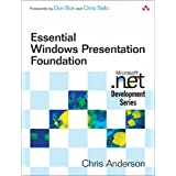 Essential Windows Presentation Foundation (WPF) (Microsoft .Net Development)by Chris Anderson