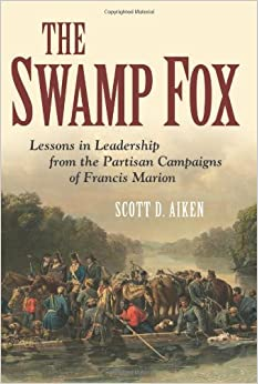 swamp fox the life and campaigns And there is the sobriquet, the swamp fox  later, his accidental partnership  with the reverend mason locke weems resulted in the first life of general  marion,.