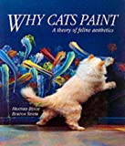 Why Cats Paint: A Theory of Feline Aesthetics (1841880744) by Busch, Heather