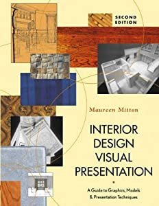 Interior Design Visual Presentation: A Guide to Graphics, Models, and Presentation Techniques from John Wiley & Sons