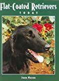 Flat-Coated Retrievers Today (Book of the Breed)