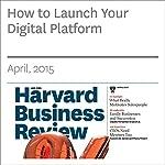 How to Launch Your Digital Platform | Benjamin Edelman