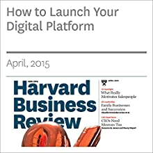 How to Launch Your Digital Platform (       UNABRIDGED) by Benjamin Edelman Narrated by Todd Mundt