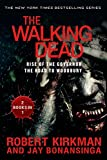 Robert Kirkman The Walking Dead: Rise of the Governor and the Road to Woodbury