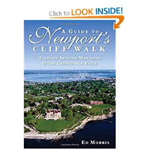 A Guide to Newport's Cliff Walk (RI): Tales of Seaside Mansions and the Gilded Age Elite by Ed Morris