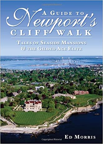 A Guide to Newport's Cliff Walk:: Tales of Seaside Mansions & the Gilded Age Elite