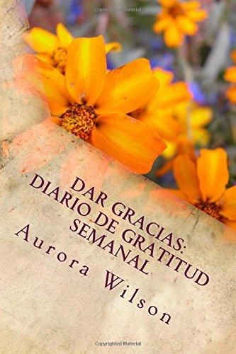 Dar Gracias: Diario De Gratitud Semanal