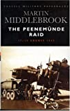 Cassell Military Classics: The Peenemunde Raid: The Night of 17-18 August 1943 (0304353469) by Middlebrook, Martin