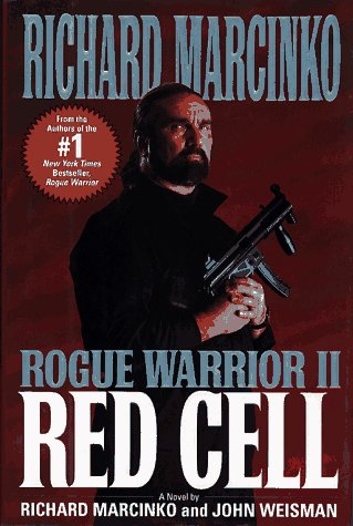 Red Cell: Rogue Warrior II (Hardcover): Red Cell, RICHARD MARCINKO, JOHN WEISMAN
