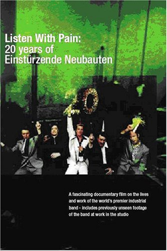 EINSTURZENDE NEUBAUTEN - LISTEN WITH PAIN: 20 YEARS OF EINSTURZENDE NEUBAUTEN