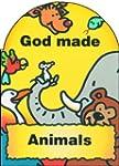 God made Animals (Board Books God Made)