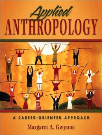 Applied Anthropology: A Career-Oriented Approach