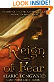 Reign of Fear: A Story of The French Revolution and Napoleonic Wars (Cantiniére Tales Book 1)