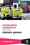 "Jules Boykoff, ""Celebration Capitalism and the Olympic Games"" (Routledge, 2013)"