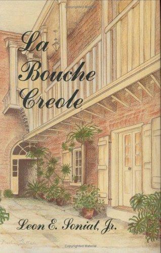 Bouche Creole, La (La Bouche Creole) by Leon E. Soniat  Jr