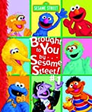 img - for Brought to You by . . . Sesame Street #1! book / textbook / text book