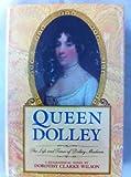 Queen Dolley (0385197624) by Wilson, Dorothy Clarke