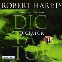 Dictator Hörbuch von Robert Harris Gesprochen von: Frank Arnold