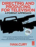 img - for Directing and Producing for Television: A Format Approach by Ivan Cury (2006-10-26) book / textbook / text book