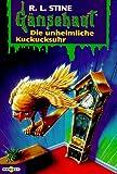 Gänsehaut 11. Die unheimliche Kuckucksuhr. ( Ab 10 J.).