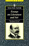 Essays on Literature and Art (Everyman's Library) (0460870092) by Walter Pater