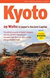 Kyoto: 29 Walks in Japans Ancient Capital