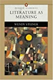 Literature as Meaning (Penguin Academics Series) (032117206X) by Steiner, Wendy