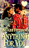 Anything For You (Zebra Splendor Historical Romances) (0821765736) by Jo Ann Ferguson