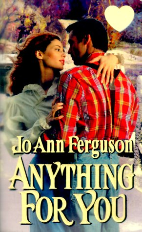Anything For You (Zebra Splendor Historical Romances), Jo Ann Ferguson