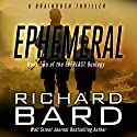 Ephemeral: A Brainrush Thriller (The Everlast Duology Book 2) Audiobook by Richard Bard Narrated by R. C. Bray
