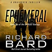Ephemeral: A Brainrush Thriller (The Everlast Duology Book 2) | Richard Bard