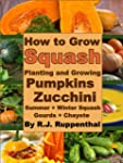 How to Grow Squash: Planting and Grow...