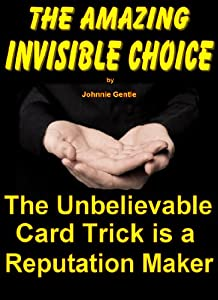 The Invisible Choice - Unbelievable Magic Card Trick (Magic Card Tricks Book 2)