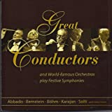 Great Conductors And World Famous Orchestras Play Festive Symphonies