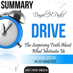 Summary of Daniel H. Pink's 'Drive: The Surprising Truth About What Motivates Us' Audiobook