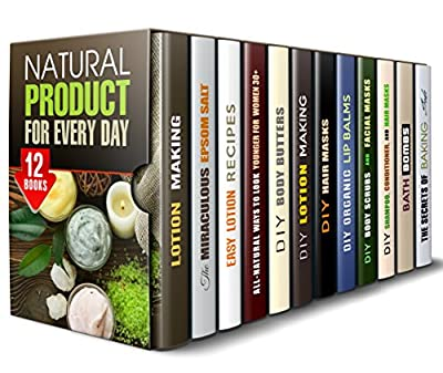 Natural Product for Every Day Box Set (12 in 1): Organic Lotions, Epsom Salt, Body Butters, Hair Masks, Lip Balms, Scrubs, Shampoos, Bath Bombs, Baking Soda Recipes (Body Care & Beauty Products)