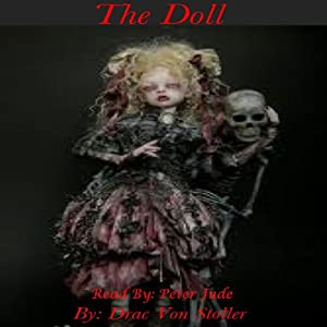 The Doll | [Drac Von Stoller]