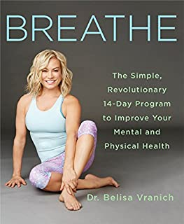 Book Cover: Breathe: The Simple, Revolutionary 14-Day Program to Improve Your Mental and Physical Health