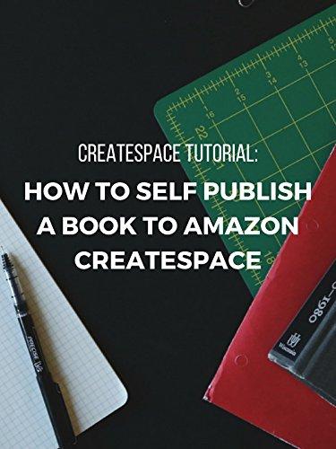 CreateSpace Tutorial: How to Self Publish a Book to Amazon CreateSpace