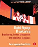 img - for Digital Signage Broadcasting: Broadcasting, Content Management, and Distribution Techniques (Focal Press Media Technology Professional Series) book / textbook / text book