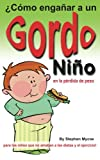 img - for  C mo enga ar a un ni o gordo en la p rdida de peso - para los ni os que no amaban a las dietas y ejercicios! (Spanish Edition) book / textbook / text book