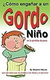 img - for  C mo enga ar a un ni o gordo en la p rdida de peso - para los ni os que no amaban a las dietas y ejercicios! (Spanish Edition) book / textbook / text book